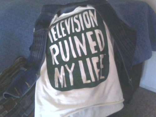 "some guy at the store liked my shirt :)""television ruined my life"""