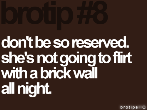 brotips:  Replacement for Brotip #8.