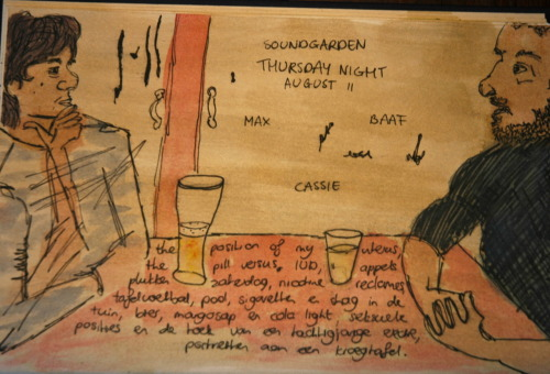 Thursday night, drinks at Soundgarden. Max and Baaf talk about the blackberry picking trip coming Saturday while I try to draw their continuously moving hands and faces. August 11, 2011.