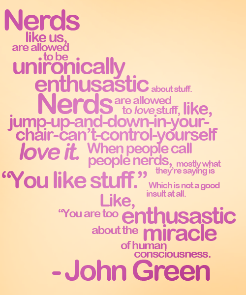 hannahbowman:  I'm a book nerd. weronikajanczuk:  And this is why I <3 nerds, and why I'll die one.