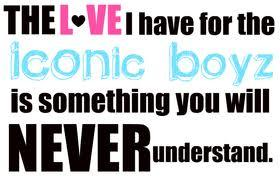 This is super tru for me.  My bro makes fun of me for liking ICONic boyz