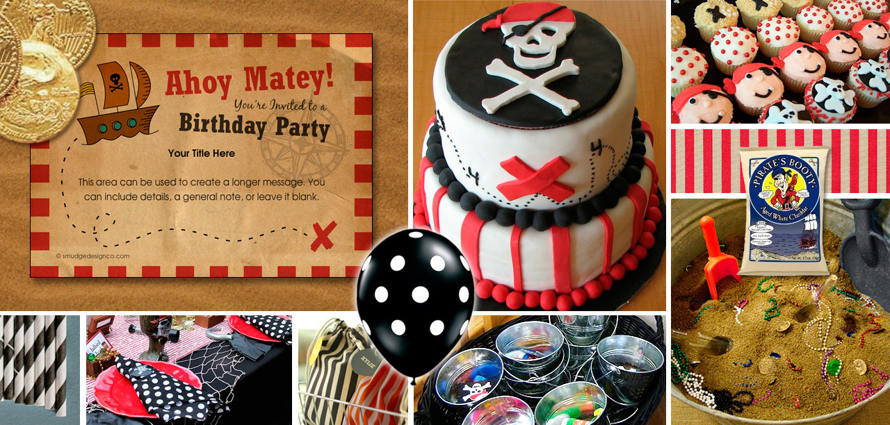 PIRATE PARTY (click photograph for larger image) Invitation: Pingg.com Food: Pizza, Pirate's Booty (Trader Joe's), cupcakes, cake or rootbeer floats. Favors: Striped canvas bags (or tied kitchen towels) filled with goodies. Another option is metal buckets with goodies. Decorations: Black and red balloons, striped  table cover, striped paper straws, sand box or bucket of treasure, netting, placemat treasure maps. Photo Credits: 1001birthdayinvitations.blogspot.com, Dozi, BeFickle, Celebrationsathome.blog.com, Polka-dot-market.com