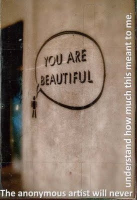 """YOU ARE BEAUTIFUL"" #Anonymous #Graffiti can be uplifting and inspiring! littlemegan:  I want to do stuff like this."