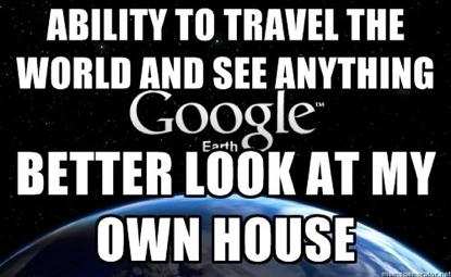 meme-meme:  Err… Just double checking if my house was really there?