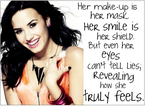 I paired a picture of Demi with a few lines from a poem I wrote.Demi's been through a lot so I hope she continues to try and stay healthy & happy! =)