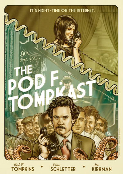 statelyxanadu:  popculturebrain:  Poster: The Pod F Tompkast by James Fosdike. on Twitpic via Paul F Tompkins   This is a beautiful poster.