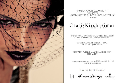 Join us for an evening of artistic expression at the forever chic Mondrian South Beach this Saturday, August 20th at 9 PM as we present Charis Kirchheimer Art Exhibit.