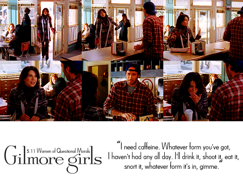 metafictional:  tv challenge★ favourite quotation » Gilmore Girls, 5.11 - Women of Questionable Morals