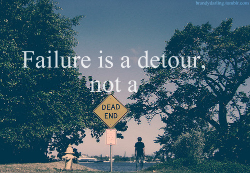 Failure is a detour, not a dead end