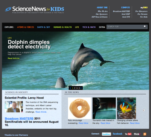 Science News For Kids!    Science News for Kids was launched in 2003 by Society for Science & the Public (SSP) as a youth edition and companion to SSP's Science News magazine. SSP is a nonprofit membership organization based in Washington, D.C. Founded in 1921, and first known as Science Service, SSP advances the popular understanding of science through publications and educational programs.  These are science articles written for students, both in subject matter and writing style. For example, this article, Dolphin dimples detect electricity, starts out with a fun, inviting air:  A person can use all five senses while spending time with dolphins. We can see them frolic in the waves, hear them call and splash, and feel their rubbery skin. We can sniff dolphins, though they don't have much of an odor. And those willing to get close enough for a lick could find out what dolphins taste like.  Read the rest here.