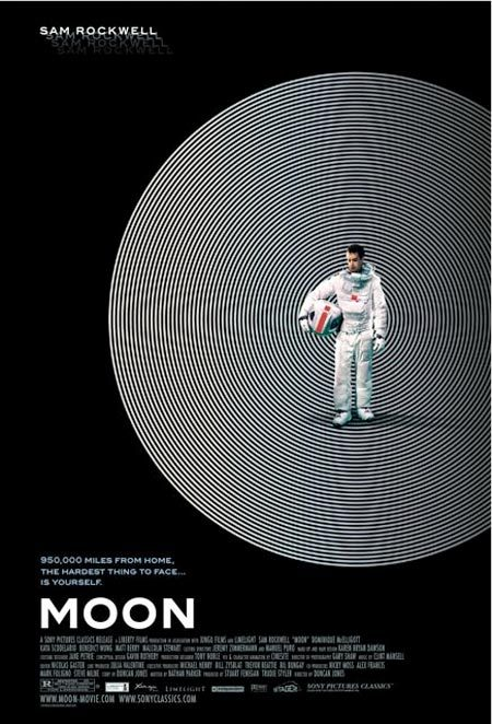 So, this is going to be my review for Moon. It's not going to be a good review, because there are too many things to spoil, so I'm going to keep it short , or at least relatively short, and sweet.  So, basically Moon is this awesome British movie directed by Duncan Jones and starring Sam Rockwell. Kevin Spacey's it in too but you only get to hear his voice.  Okay, time to break down the plot; Sam Rockwell is an astronaut working for the Sarang Corporation on the far side of the moon mining Helium 3. He's been up there for 3 years, and only has two more weeks before he can go back home.  That's it. That's all I'm going to give you. Watch this fucking movie it was awesome.  Granted, Sam Rockwell is an unbelievable actor, that I've actually seen a lot of recently, and he's practically the only reason this movie is so good. He is the only physical actor in the entire movie, so you need someone as talented as him to make it work. And oh god does it ever work.  This review was a joke, but I had more fun writing this one than the other two so I might keep doing them like this.  WATCH THIS MOVIE. UGH SO GOOD.