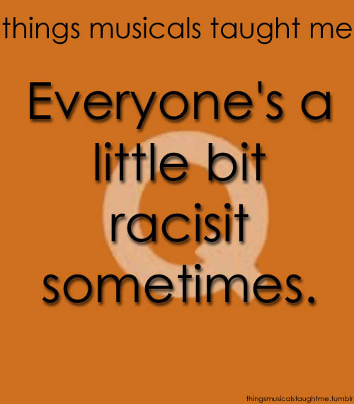"thingsmusicalstaughtme:  Submitted by Felicity-avenal.  **racist ""Guys… Jesus was JEWISH!"""