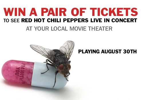 klinghoffer:  Head over to the Red Hot Chili Peppers Facebook page to enter for your chance to win a pair of tickets to the August 30th screening of Red Hot Chili Peppers LIVE: I'm With You!     * U.S. only