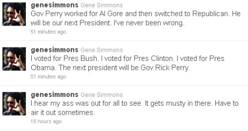 "Gene Simmons endorsed Texas Gov. Rick Perry today. Three reactions: I can't take him seriously when he says stuff like this in response to President Obama's 2011 Mideast speech: ""If you have never been to the moon, you can't issue policy about the moon."" In the few years that I have been eligible to vote (cast my first ballot in 2004 and have voted every chance possible) I have never voted for a losing candidate for any federal office. That doesn't mean I will always vote for the winning candidate. In fact, that has no bearing on anything having to do with anything, especially not elections. More importantly: Don't vote for someone just because someone else, especially not a celebrity, says that you should. ""Where is Ja?!"""