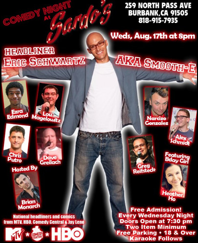 Whoa!  What a neat comedy show tomorrow, Wednesday, August 17th at 8:00pm at Sardo's in Burbank, with headliner Eric Schwartz and host Brian Monarch.  Free admission and free parking!  It's generosity and laughs combined!