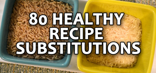 80 Healthy Recipe Substitutions This is really useful… Some substitutions I would have never even thought of!Check it out at here