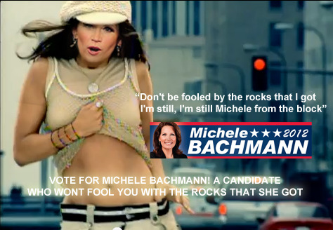 """She's Michele From The Block""…it made sense at the time #IMSATT I'm Voting Michele Bachmann for President in 2012! She wont fool you with the rocks that she got! She's an honest candidate! Bachmann for President in 2012 Bachmann for President in 2012 Bachmann for President in 2012"