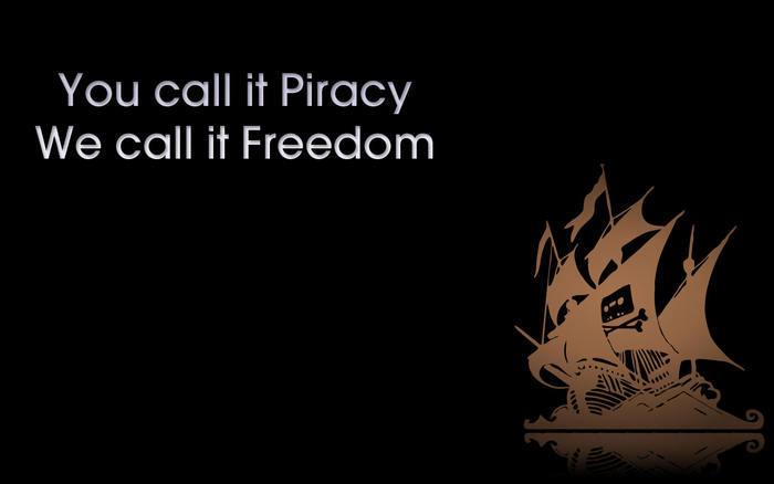 You call it Piracy, We call it Freedom.