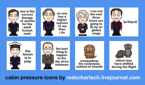 A set of Cabin Pressure mini-icons are now available on my Livejournal, featuring quotes and silliness from all three series of the show. They're free to good homes, so help yourselves!