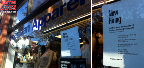 "The American Apparel store on Newbury St is hiring for F/T ""Visual Merchandisers"" and F/T ""Time Inventory Managers"". Looking for someone with flexible availability and you can apply in person at their 138 Newbury St location or online at http://employment.americanapparel.net/employment/"