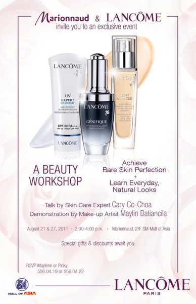 Join us for a FREE Lancome Workshop this August 21 (Sunday) & August 27 (Saturday)2:00-4:00pm at Marionnaud, SM MOA. Limited slots only! For reservations please call 556.04.19 or 22 or 09178090071. Look for Pinky, Ethel or MayleneBeauty Bags & promo discounts await attendees.Hurry, bring your friends and reserve now!