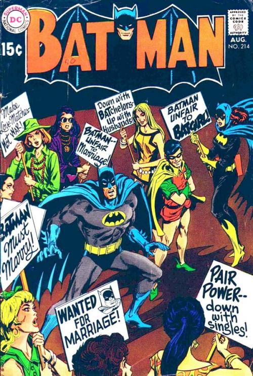 "comicallyvintage:  Batman must marry. Robin awaits.  Oh, man. ""Down with BATchelors, up with husbands"" is totally my new pick-up line."