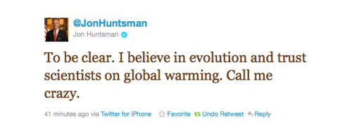 Thank you, Jon Huntsman. It's really too bad that your chances of clinching the nomination are slim to none. cajunboy:  The sad state of the modern GOP captured in a single tweet.