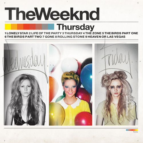 The Weeknd - Thursday [Mixtape] Download Link: http://www.megaupload.com/?d=8D0REQMJ