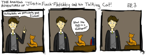 The 3rd installment of The Amazing Adventures of Justin Finch-Fletchley and his Talking Cat.