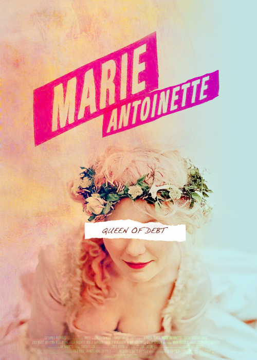 knope4president:  Movie Poster Remake ~ Marie Antoinette requested by noyo88.