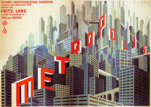 decoarchitecture:  Poster for Metropolis (1926) One of the many great posters produced for this movie.