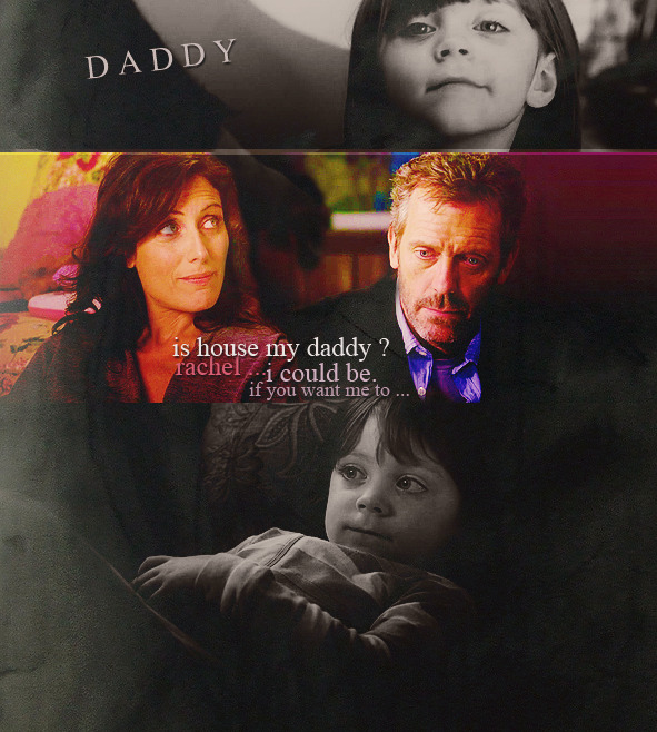 "lobemeifyoudare:  Huddy things I wish had happened—Rachel calls House ""Daddy"" (suggested by let-them-talk , katherynmae  and some anons)"
