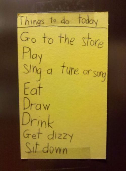 ratsoff:   My friend's 7-year-old brother's to-do list for today.  (via stryker.)
