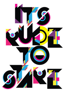 typeverything:  Typeverything.com - It's Rude To Stare - Art Print for sale by Andrei D. Robu
