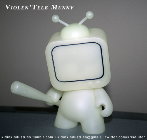 """Violen'Tele Munny"" Glow In the Darkness Version      '… the beatings will continue until ratings improve !!!' by: Kris Dulfer©2011,2012  **sold to private collector**"