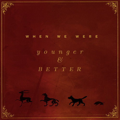 WHEN WE WERE YOUNGER & BETTER ✧ a marauders mixlisten // download