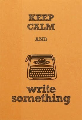 Keep calm…  writingjunk:  Go on. Go write.