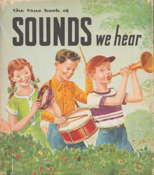 The True Book of Sounds We Hear, 1960.