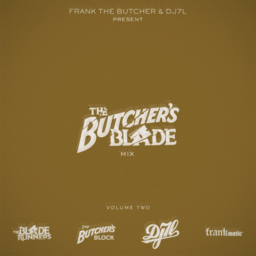 Frank The Butcher & DJ 7L Present: The Butcher's Blade Mix Volume 2 1- All City – Who Dat 2- Sadat X – Escape From New York 3- Mic Geronimo – Train of Thought 4- Smif n Wesson – Bucktown 5- Big Pun – You Aint a Killer 6- Kool G Rap (Feat Nas) – Fast Life (Vinyl Reanimators Remix) 7- Raekwon (feat Ghostface & Nas) – Verbal Intercourse 8- Break 1 9- Break 2 10- Beatminerz feat. Flipmode Squad – Take that 11- OC (feat Freddie Foxx) – Mug 12 – MF Grimm – Emotions 13- Sauce Money (feat Jay Z) – Pre Game 14- Break 3 15- Black Rob (feat Lox) – Can I Live? 16- LL Cool J – No Airplay 17- OGC – No Fear 18- A Tribe Called Quest – The Jam 19- Outkast – ATLiens 20- Alkaholiks (feat. Ol' Dirty Bastard) – Hip Hop Drunkies