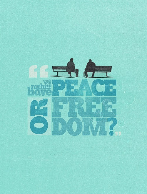 skittlesinthere:   i mean it dean, what would you rather have? peace? or freedom?  wallpaper version » here.