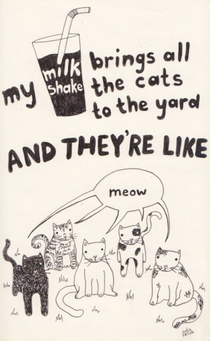 getoutoftherecat:  meowsk:  cats in song lyrics! (via modcatlove)  get out of my yard, cats!