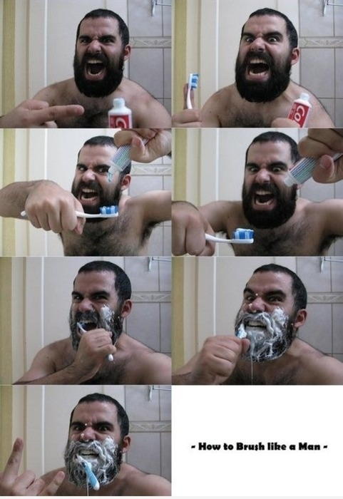 iheartmymoma:  theamericankid:How to brush your teeth like a man! sayonaramemories:Wow…that's manly.   MANLINESS!