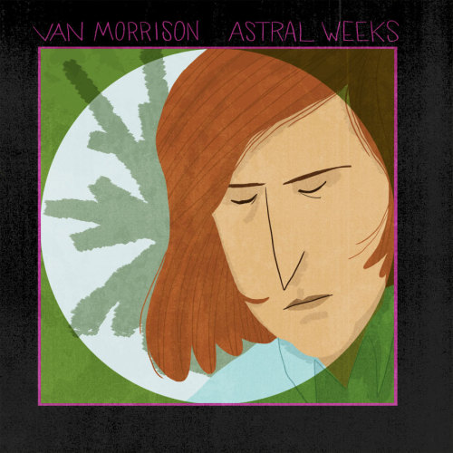 """Astral Weeks"", Van Morrison (1968). Submission by Jared Chapman."