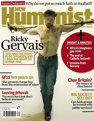 "Today In Blasphemy: Ricky Gervais   Joe.My.God. reports:  Ricky Gervais' cover shot for New Humanist magazine will undoubtedly draw many death threats from God's Gentle People. Gervais tells the magazine: ""You have the right to be offended, and I have the right to offend you. But no one has the right to never be offended.""   I'm loving it!"
