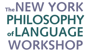 New York Philosophy of Language Workshop