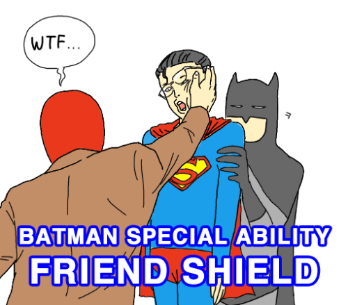 thewingedbird:  rabab0903:  Redhood used Slap! Batman protected itself! Superman lost 0 HP! Now it's superman's turn. Goodbye Jason  aaaah now I understand why superfail exist! Thank you for this simple explain!