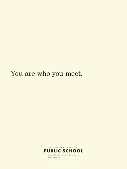 nevver:  You are who you meet.