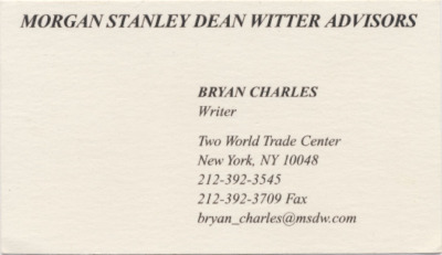"I sure was proud of this business card! Not because I was super into the job (though it was sort of fun for a while and I was pulling in decent bread) but because it said ""writer"" on there right under my name. It wasn't supposed to, it was supposed to say something like ""junior creative associate"" or ""creative associate, junior"" but when I put in the little slip requesting business cards the woman asked what I wanted my title to be and I said writer. Another woman (the main boss's assistant, who should have caught the discrepancy) signed off on it (she was not a very hard worker and I can't think of a single person who liked her except for the main boss) and the next thing was I had a little box of like 10,000 of these cards. Well, maybe more like 500 but when you have no one to give them to it seems like a lot more. I bet I passed out 10 or fewer in a professional capacity (even then it probably wasn't totally necessary) and then gave a few others to friends quasi-ironically and one to my mom and then the rest were in the box in my desk drawer. The box of course burned up but there are still a few of these floating around out there and I found one recently when I was moving. I live far from New York now so the reminders of 9/11 are stranger and more removed, like seeing the Reader's Digest 9/11 ten-year anniversary issue (""How We've Changed …"") in the checkout line at Kroger, or about a month ago I was at the Titanic Museum Attraction in Pigeon Forge, TN, and saw a guy wearing a 9/11 t-shirt. It said ""The Day the Eagle Cried"" and had a picture of firemen over the words ""We Will Never Forget."" All through the museum and on loudspeakers in the parking lot they constantly play this music that sounds like ""My Heart Will Go On"" but then you listen closely and realize that it's a few notes off, a fake. I stared at the guy's back for a moment before moving on."