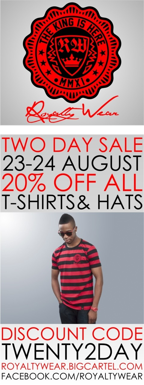 Royalty Wear 2 day 20% off sale London's source for urban street wear Don't miss out! Check out their Website & Facebook page below. Website: RoyaltyWear Facebook: RoyaltyWear Facebook