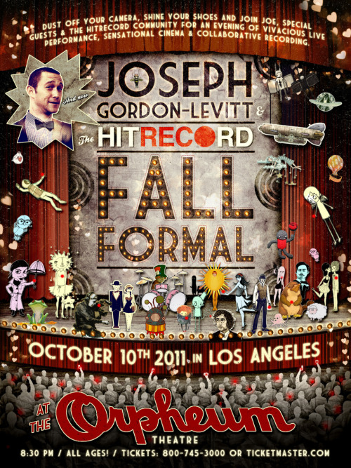 hitrecordjoe:  We're gonna be selling tickets to the FALL FORMAL at our record release at Amoeba on Sept. 20 @ 6PM.  Tickets purchased at Amoeba will be free of all those shitty TicketMaster fees! :oD Hope to see you at Amoeba and double-hope to see you at the Fall Formal!  <3 J